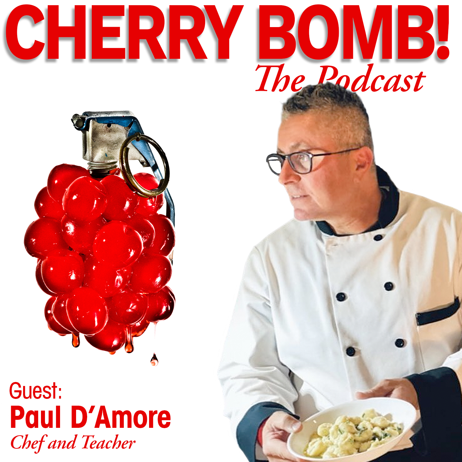 Chef Paul D'Amore on Cherry Bomb! The Podcast